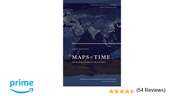 Maps of time an introduction to big history david christian maps of time an introduction to big history david christian william h mcneill 9780520271449 amazon books sciox Gallery