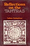 Reflection on the Tantras, Sudhakar Chattopadhyaya, 8120806913