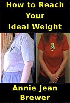 How to Reach Your Ideal Weight by [Brewer, Annie Jean]