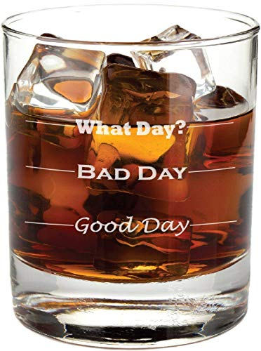 Good Day, Bad Day – Funny 11 oz Rocks Glass, Permanently Etched, Gift for Dad, Co-Worker, Friend, Boss, Christmas – RG13