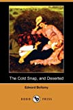 The Cold Snap, and Deserted, Edward Bellamy, 1406595942