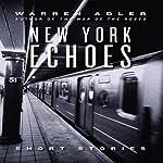 New York Echoes (Unabridged Selections) | Warren Adler