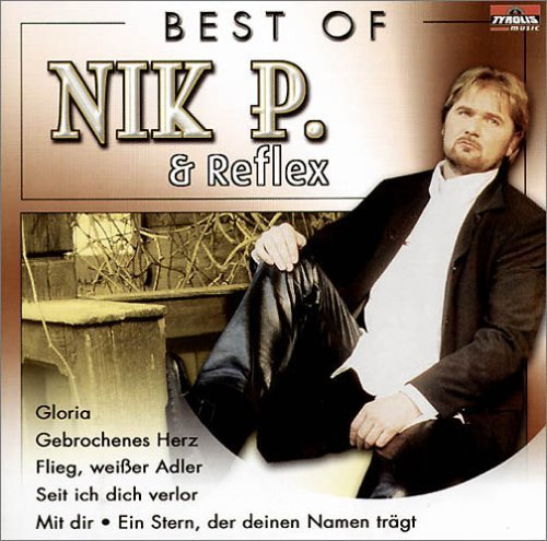 Nik P. - Best of Nik P. & Reflex - Zortam Music