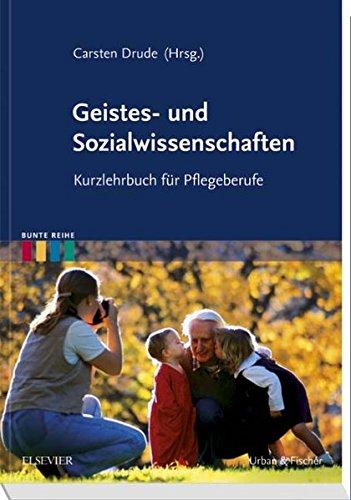 Geistes- und Sozialwissenschaften: Kurzlehrbuch für Pflegeberufe (Bunte Reihe)