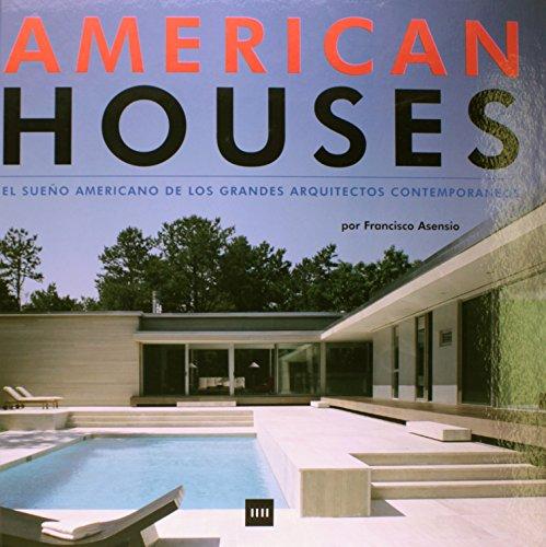 Descargar Libro American Houses - El Sueño Americano De Los Grandes Arquitectos Francisco Asensio