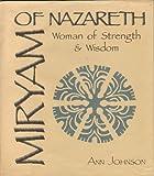 Miryam of Nazareth: Woman of Strength and Wisdom
