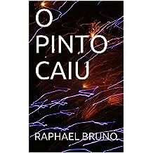 O PINTO CAIU (SEGUNDA Livro 2) (Portuguese Edition)