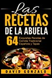 Las Recetas de la Abuela: 64 Exquisitas Recetas de Comida Espanola y Tapas (recetas, recetas de cocina, recetas saludables)