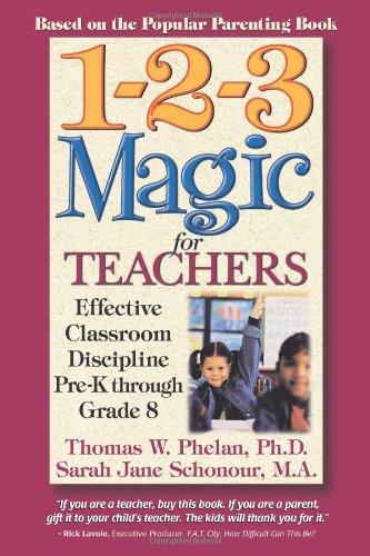 1-2-3 Magic for Teachers: Effective Classroom Discipline Pre-K through Grade 8