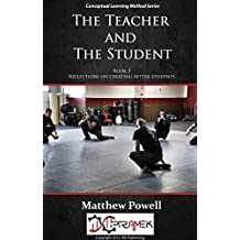 The Teacher and The Student: Notes on the relationship of learners and teachers (Conceptual Learning Method Book 3)