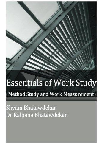 Essentials of Work Study (Method Study and Work Measurement)