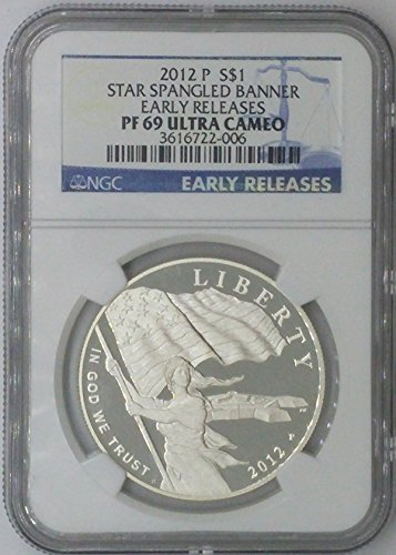 2012 P Modern Commemorative $1 PF69 NGC $1 Silver Star Spangled Banner Early Release PF69 Ultra Cameo NGC