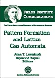 Pattern Formation and Lattice Gas Automata, Anna T. Lawniczak, Raymond Kapral, 0821802585