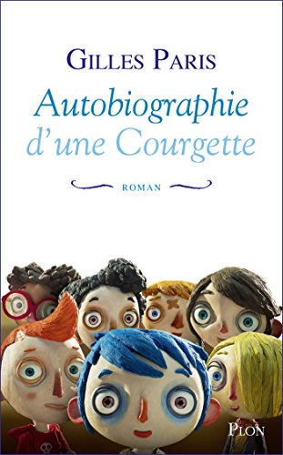 Autobiographie d'une Courgette (Hors collection) (French Edition)