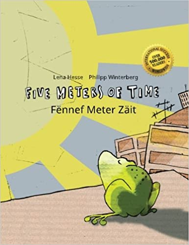 Five Meters of Time/Fënnef Meter Zäit: Children's Picture Book English-Luxembourgish (Dual Language/Bilingual Edition)