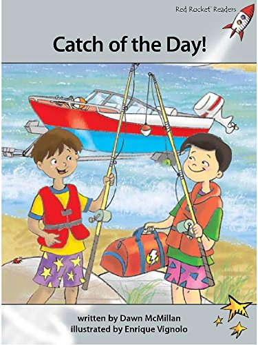 Book cover from Catch of the Day! (Red Rocket Readers: Advanced Fluency Level 1: Silver) by Dawn McMillan