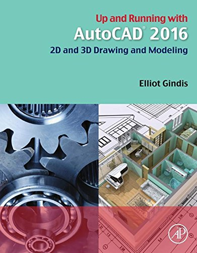 Download Up and Running with AutoCAD 2016: 2D and 3D Drawing and Modeling Pdf