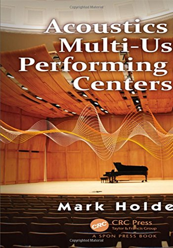 Acoustics of Multi-Use Performing Arts Centers by CRC Press