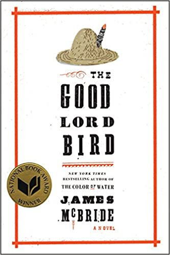 The Good Lord Bird A Novel Amazonde James Mcbride