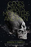Genes, Giants, Monsters, and Men, Joseph P. Farrell, 1936239086