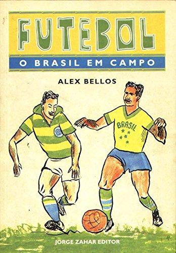 Futebol: O Brasil Em Campo (Em Portugues do Brasil)