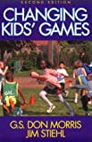 img - for Changing Kids' Games-2nd Edition by G. S. Don Morris (1999-01-30) book / textbook / text book