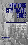 New York City Travel Guide: The Ultimate Guide to the Best New York Adventure on a Budget for 2017