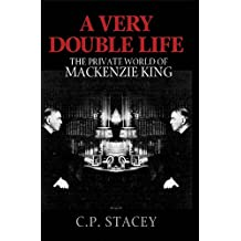 A Very Double Life: The Private World of Mackenzie King