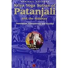 Kriya yoga sutras of Patañjali and the siddhas