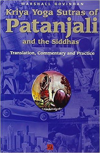 Kriya Yoga Sutras of Patanjali and the Siddhas: Marshall ...