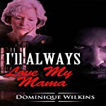 I'll Always Love My Mama | Dominique Wilkins