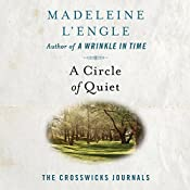 A Circle of Quiet: The Crosswicks Journals, Book 1 | Madeleine L'Engle