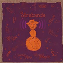 Pueblo Vivo-Vibrant People by La Otrabanda (2013-05-04)