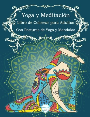 Download Yoga y Meditación Libro de Colorear para Adultos: Con Posturas de Yoga y Manda (ArtsON Libros de Colorear para Adultos) (Volume 3) (Spanish Edition) pdf epub