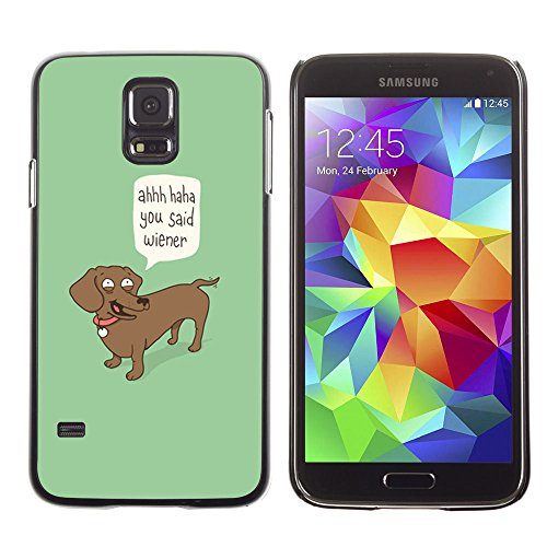 amsung Galaxy S5 wiener dog funny quote dog dachshund art / Slim Black Plastic Case Cover Shell Armor