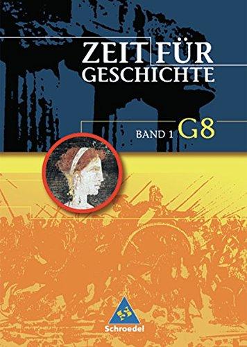Zeit für Geschichte - Ausgabe 2004 für das G8 in Baden-Württemberg: Schülerband 1: Von der Vor- und Frühgeschichte bis zum Ende des Römischen Reiches
