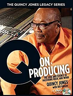 The Quincy Jones Legacy Series: Q on Producing: The Soul and Science of Mastering