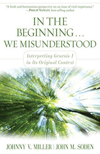 In the Beginning... We Misunderstood: Interpreting Genesis 1 in Its Original Context