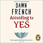 According to Yes | Dawn French