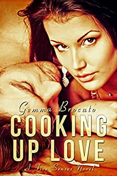 Cooking Up Love (Five Senses series Book 1) by [Brocato, Gemma]
