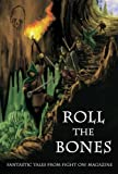 img - for Roll the Bones: Fantastic Tales from Fight On! Magazine book / textbook / text book