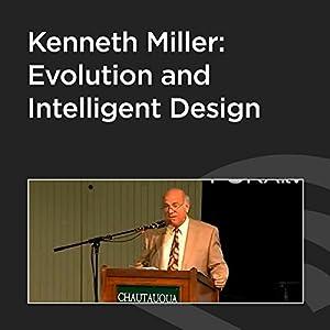 Kenneth Miller: Evolution and Intelligent Design Speech