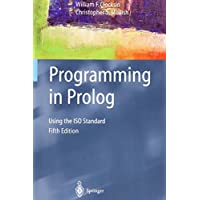 Programming in Prolog: Using the ISO Standard 5th edition by Clocksin, William, Mellish, Christopher S. (2013) Paperback