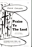 img - for Praise Ye the Lord - Sheet Music for SATB a cappella book / textbook / text book