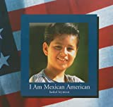 I Am Mexican American, Isobel Seymour, 082398091X