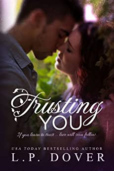 Trusting You: A Second Chances Novel by [Dover, L.P.]