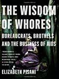 The Wisdom of Whores, Elizabeth Pisani, 0393337650