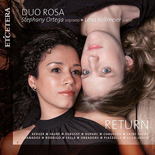 Kerger & Fauré & Debussy & Duparc & Chausson & Saint-Saëns & Granados & Rodrigo & Falla & Obradors & Piazzolla: Return
