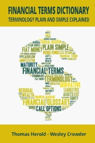 Financial Terms Dictionary - Terminology Plain and Simple Explained by Mr Thomas Herold (2014-09-01)