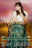 Saved by the Sheriff (Ladies of the Frontier) (A Western Romance Book) Pdf Epub Mobi